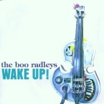 The Boo Radleys - Wake up !