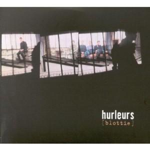 Hurleurs - Blottie