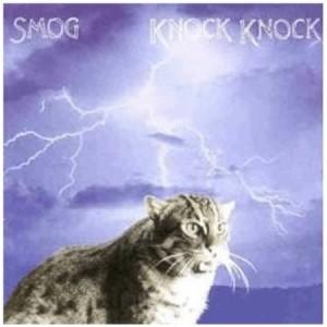 Smog - Knock knock