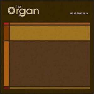 The Organ - Grab that gun