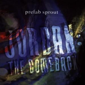Prefab Sprout - Jordan the comeback