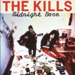 The Kills - Midnight boom