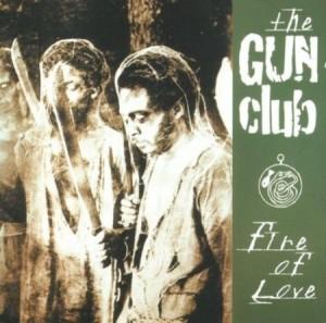 Gun Club - Fire of love
