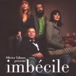 Olivier Libaux - Imbécile