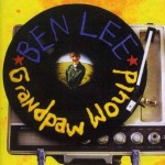 Ben Lee - Grandpaw would