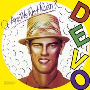 Devo - Q are we not men ? A we are Devo