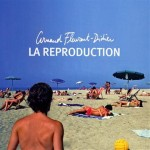 Arnaud Fleurent-Didier - La reproduction
