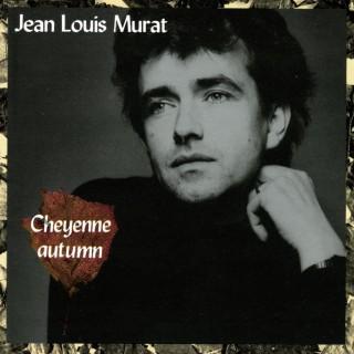 Jean-Louis Murat - Cheyenne autumn