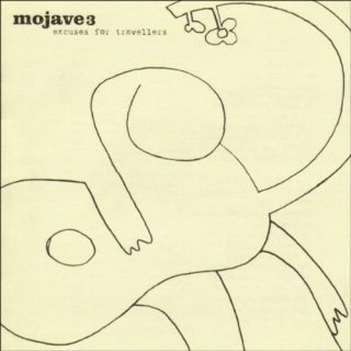 Mojave 3 - Excuses for travellers