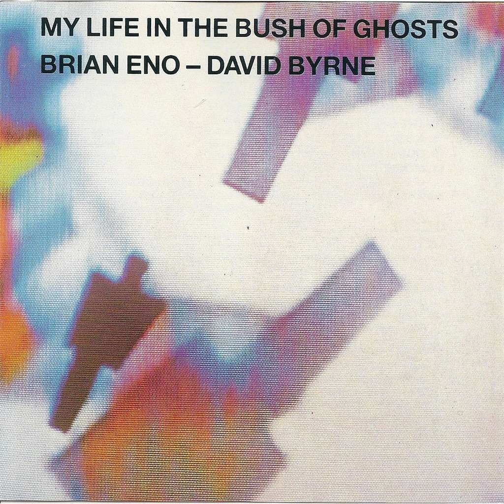 Eno / Byrne - My life in the bush of ghosts