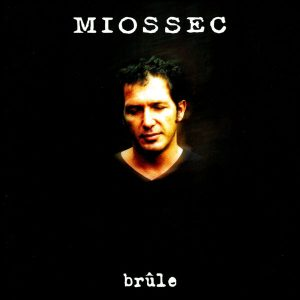Miossec - Brûle