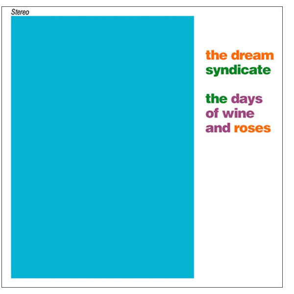The Dream Syndicate - The days of wine and roses