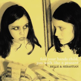 Belle & Sebastian - Fold your hands child you walk like a peasant
