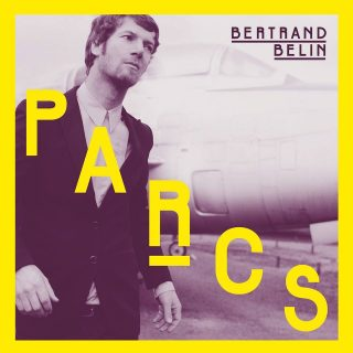 Bertrand-Belin-Parcs