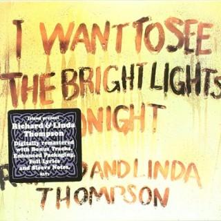 Richard & Linda Thompson - I want to see the bright lights tonight