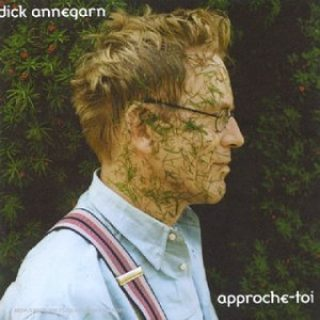 Dick Annegarn - Approche-toi