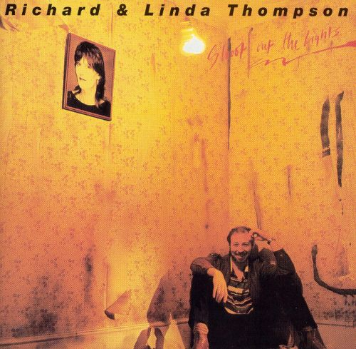 Richard & Linda Thompson - Shoot out the lights